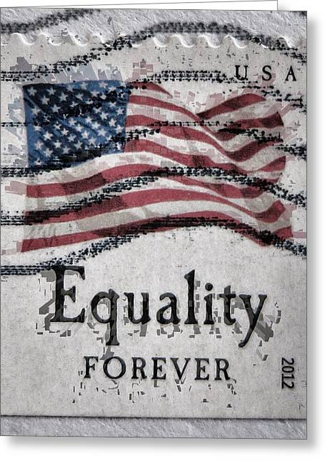 Self-government Greeting Cards - Equality Forever Greeting Card by Patricia Januszkiewicz