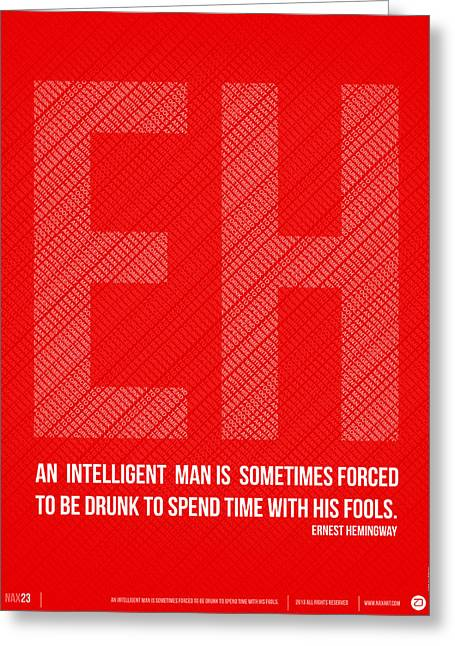 Humor Digital Art Greeting Cards - Ernest Hemingway Quote Poster Greeting Card by Naxart Studio