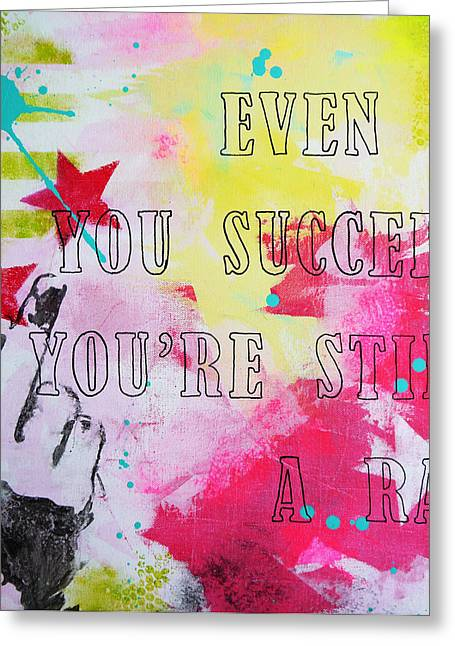 Even If You Succeed You're Still A Rat Greeting Card by Bitten Kari
