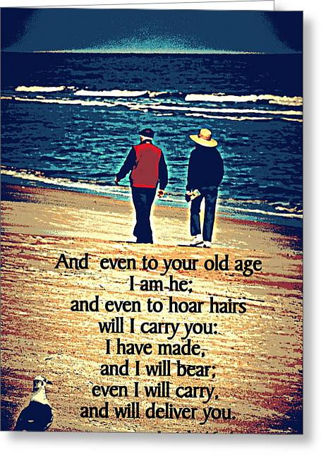 Isaiah Greeting Cards - Even to Old Age Greeting Card by Sheri McLeroy