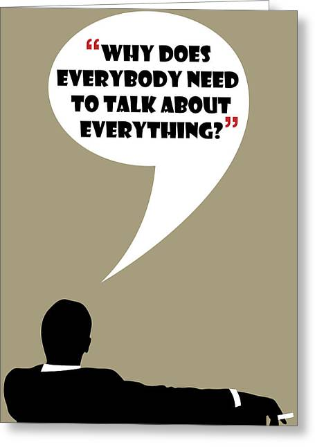Everything Greeting Cards - Everybody Needs To Talk by Don Draper Greeting Card by Florian Rodarte