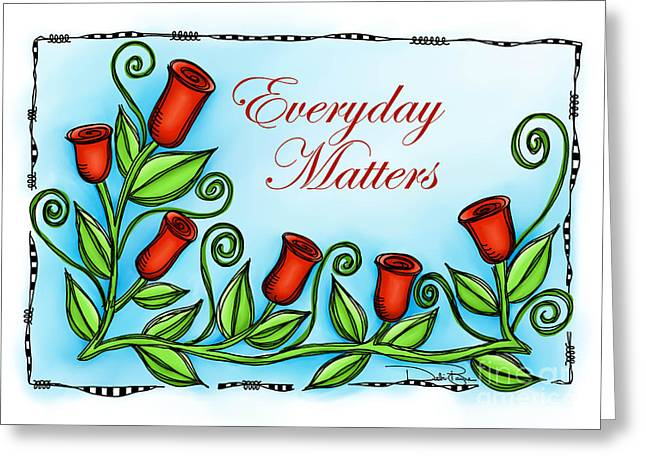 Laws Of Thought Greeting Cards - Everyday Matters Greeting Card by Debi Payne