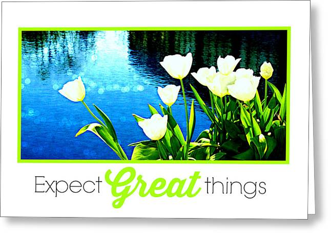 Good Karma Greeting Cards - Expect Great Things Greeting Card by Tina Meador