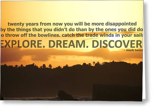 Mark Twain Quote Greeting Cards - Explore Dream Discover Greeting Card by The Rose Colored Lens