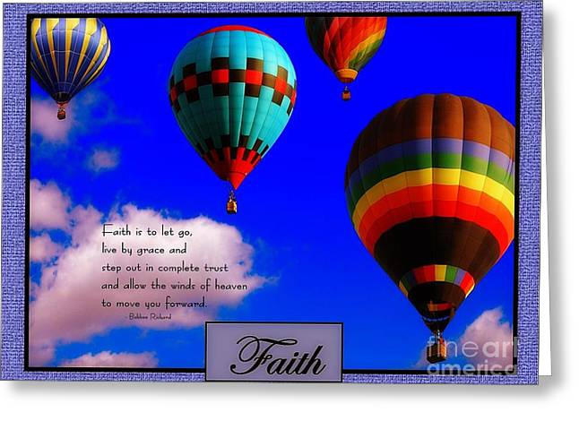 Go Forward Greeting Cards - Faith Is To Let Go Greeting Card by Bobbee Rickard