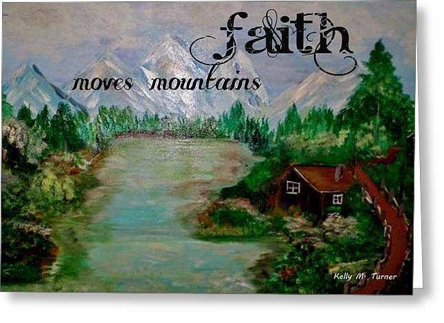 Log Cabin Mixed Media Greeting Cards - Faith Greeting Card by Kelly Turner