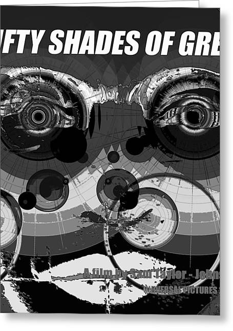 Fifty Shades Of Grey Greeting Cards - Fifty Shades Of Grey black and white poster style Greeting Card by David Lee Thompson