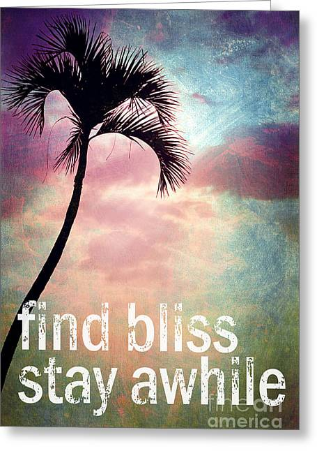 Find Bliss Stay Awhile Greeting Card by Sylvia Cook