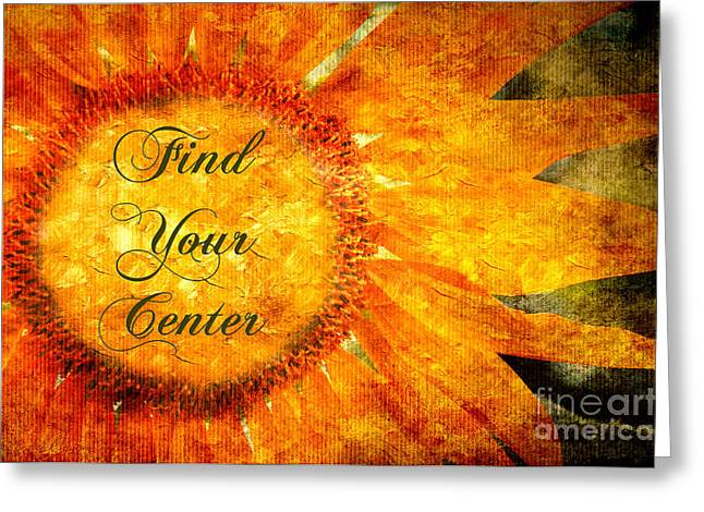 Inspirational Saying Greeting Cards - Find Your Center  Greeting Card by Andee Design
