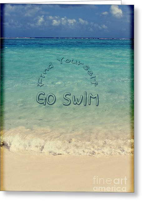 Self Discovery Photographs Greeting Cards - Find Yourself Go Swim Tropical Beach Motivational Quote Greeting Card by Beverly Claire Kaiya