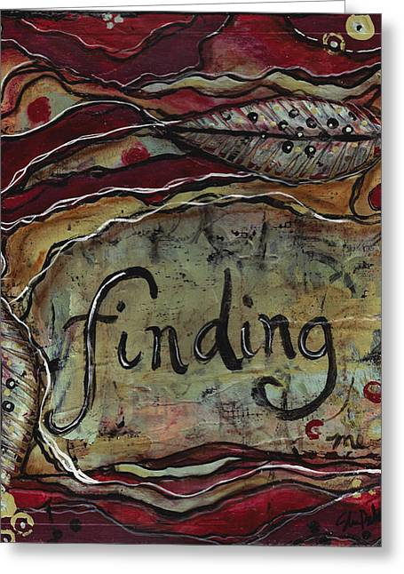 Brave Mixed Media Greeting Cards - Finding...me Greeting Card by Shawn Petite