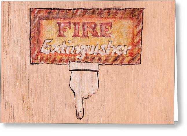 Hand Drawn Greeting Cards - Fire Extinguisher Here Greeting Card by Art Block Collections