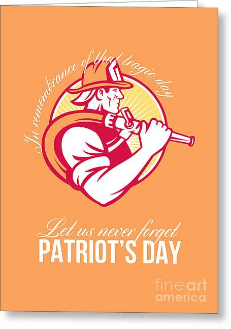 Fireman Posters Greeting Cards - Fireman Let Us Never Forget Patriot Day Poster Greeting Card by Aloysius Patrimonio
