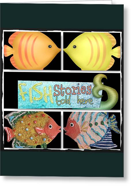 Decorative Fish Greeting Cards - Fish Stories Told Here Greeting Card by Debra  Miller