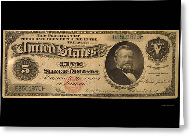 Inflation Digital Greeting Cards - Five Dollar US Currency Payable With Five Silver Dollars 1886 Greeting Card by Thomas Woolworth