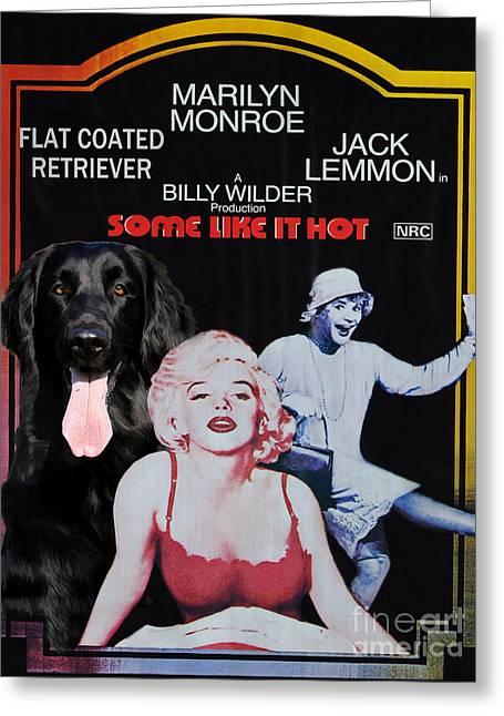 Retriever Prints Greeting Cards - Flat-Coated Retriever Art Canvas Print - Some Like It Hot Movie Poster Greeting Card by Sandra Sij