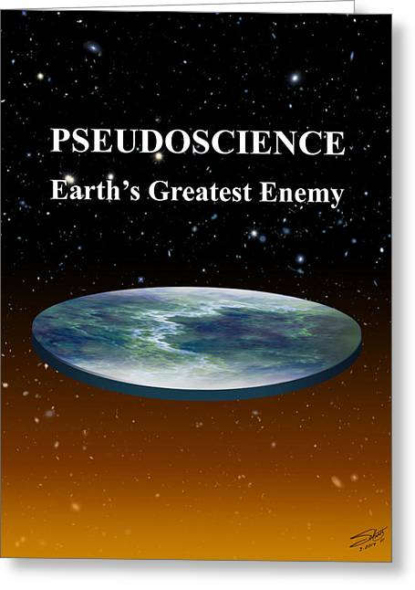 Ignorance Greeting Cards - Flat Earth Syndrome  Greeting Card by Schwartz