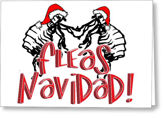 Feliz Greeting Cards - Fleas Navidad  Greeting Card by Gravityx Designs