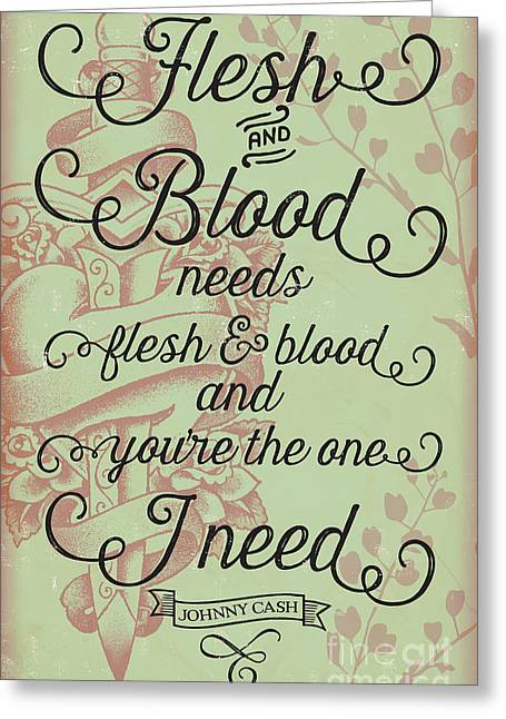 Country And Western Greeting Cards - Flesh and Blood - Johnny Cash Lyric Greeting Card by Jim Zahniser
