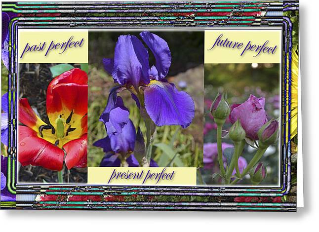 Larry Bishop Photography Greeting Cards - Floral Tenses Greeting Card by Larry Bishop