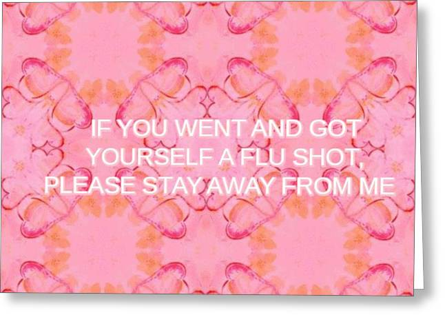 Emotional Knowledge Greeting Cards - Flu Shots Greeting Card by PainterArtist FIN