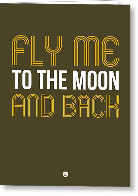 Motivational Poster Greeting Cards - Fly Me To The Moon And Back Greeting Card by Naxart Studio