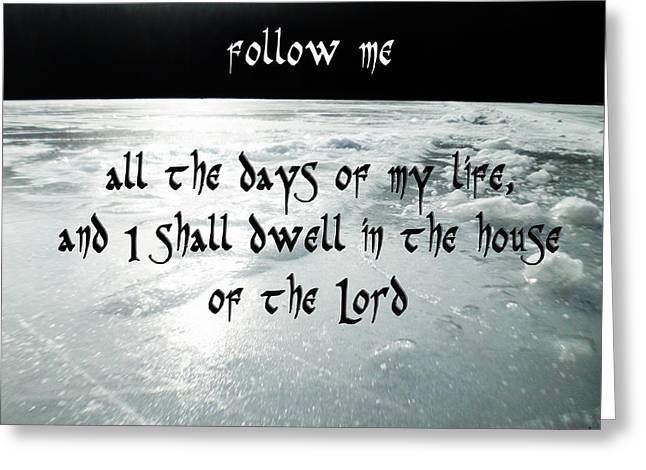 O Lord Greeting Cards - Follow Me Greeting Card by Sir Josef  Putsche