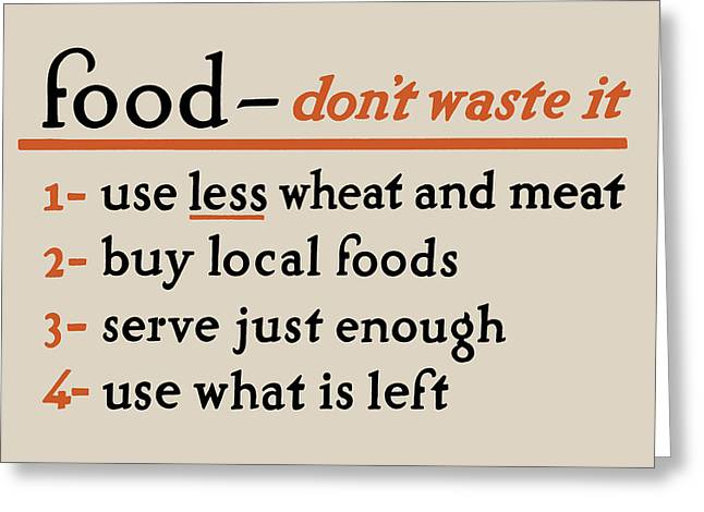 Local Food Greeting Cards - Food - Dont Waste It - no.2 Greeting Card by God and Country Prints