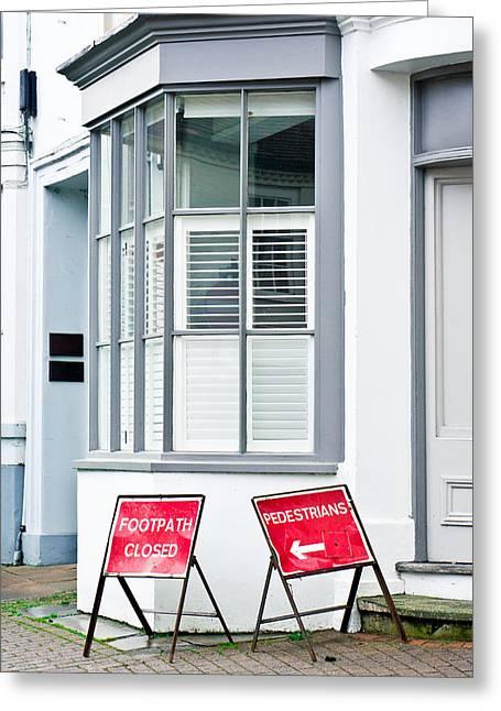 Asphalt Photographs Greeting Cards - Footpath closed Greeting Card by Tom Gowanlock