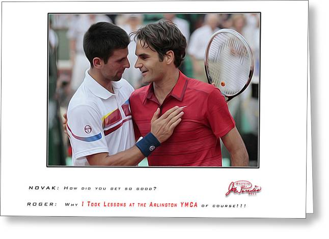 Roger Federer Digital Art Greeting Cards - For My YMCA Roger and Novak Greeting Card by Joe Paradis