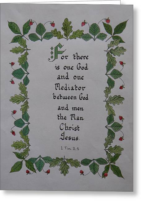 Illustrated Scripture Greeting Cards - For there is one God Greeting Card by Olive Denyer