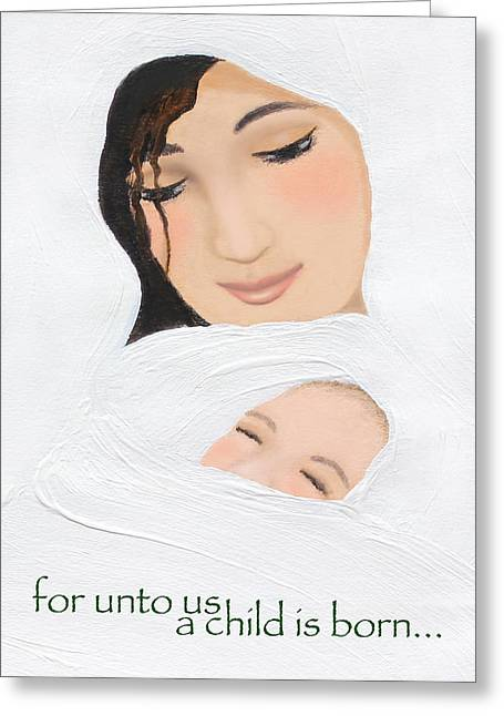 Christ Child Mixed Media Greeting Cards - For Unto Us A Child Is Born Greeting Card by Kume Bryant