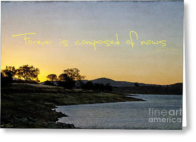 Forever Is Composed Of Nows Greeting Card by Linda Lees