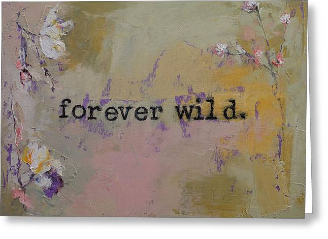 Pressed Flowers Greeting Cards - Forever Wild Greeting Card by Michael Creese