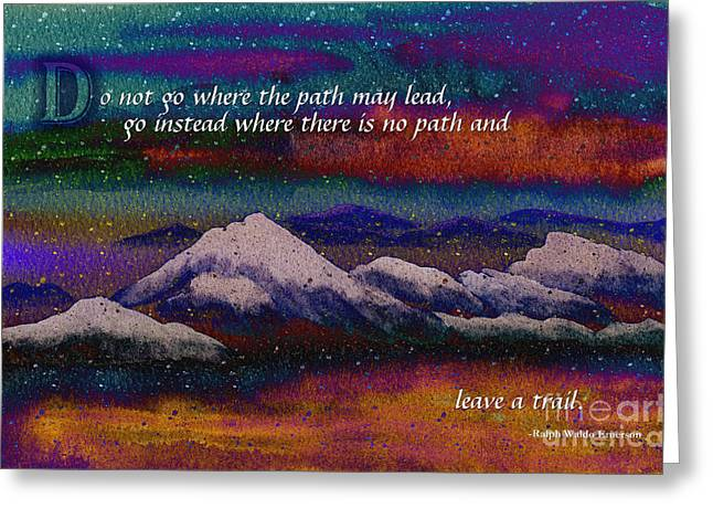 Forge Your Own Path And Leave A Trail Greeting Card by Beverly Claire Kaiya