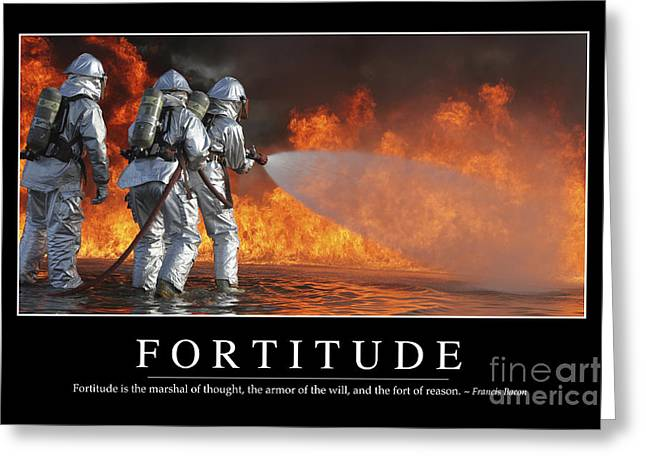 Fireman Posters Greeting Cards - Fortitude Inspirational Quote Greeting Card by Stocktrek Images