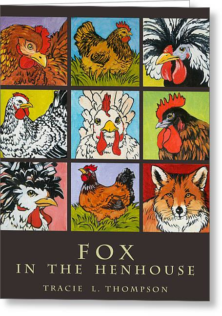 Fox In The Henhouse Greeting Card by Tracie Thompson
