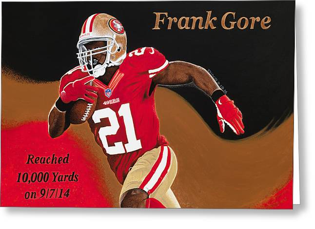 49ers Paintings Greeting Cards - Frank Gore Ten Thousand Yards Greeting Card by Dino Murphy