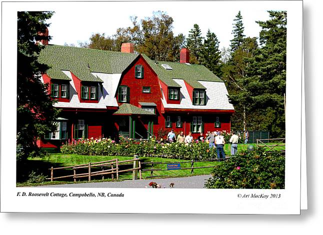 Franklin Roosevelt Mixed Media Greeting Cards - Franklin D. Roosevelt Cottage Campobello NB Greeting Card by Art  MacKay