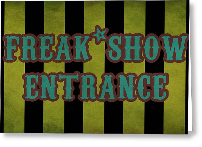 Freak Show Greeting Cards - Freak Show Entrance Greeting Card by Jera Sky