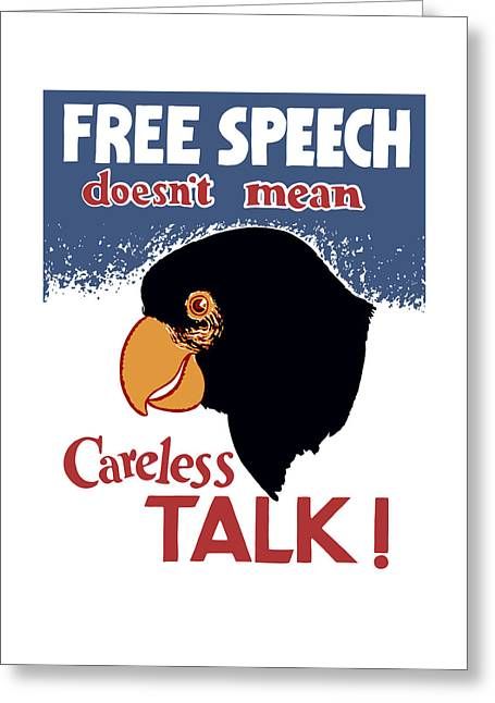 Free Speech Doesn't Mean Careless Talk Greeting Card by War Is Hell Store