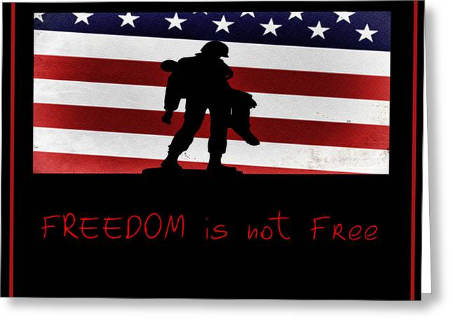 Serve Digital Art Greeting Cards - Freedom is not Free Greeting Card by Bill Cannon
