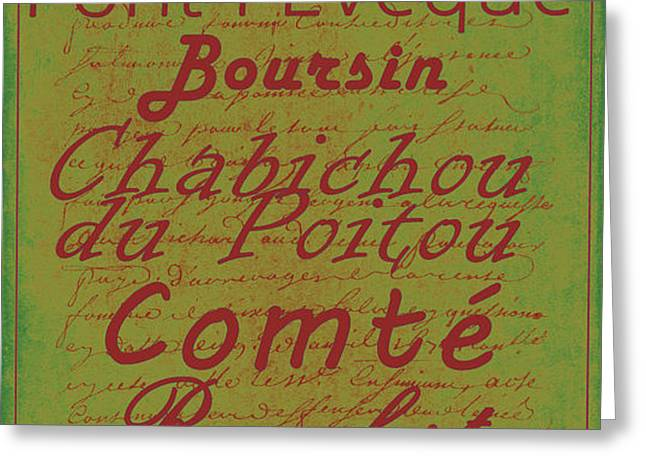 French Cheeses - 4 Greeting Card by Paulette B Wright