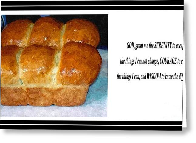 Loaf Of Bread Greeting Cards - Kitchen Art and  Serenity Prayer Greeting Card by Barbara Griffin