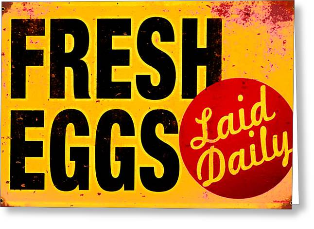Fresh Eggs Greeting Cards - Fresh Eggs Laid Daily Greeting Card by Bill Cannon