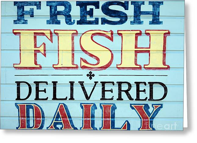 Fresh Greeting Cards - Fresh Fish Delivered Daily Sign Greeting Card by Jon Neidert