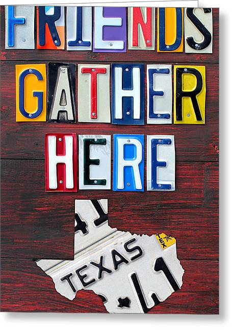 Gather Greeting Cards - Friends Gather Here Recycled License Plate Art Wall Decor Lettering Sign Texas Version Greeting Card by Design Turnpike