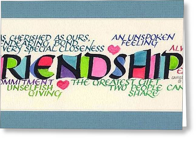 Calligraphy Print Greeting Cards - Friendship Greeting Card by Carol Sabo