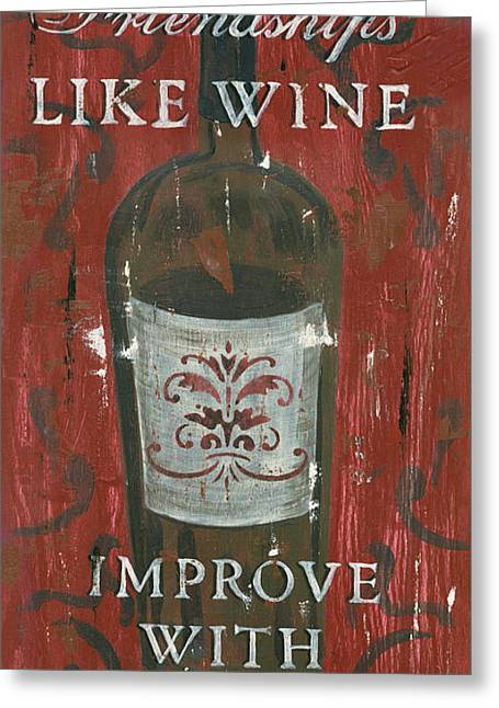 Wine-bottle Greeting Cards - Friendships Like Wine Greeting Card by Debbie DeWitt
