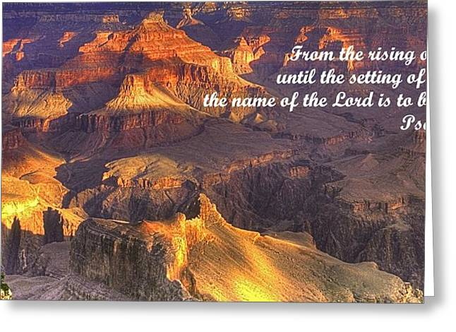 The Plateaus Greeting Cards - From the Rising of the Sun...The Name of the Lord is to be Praised - Psalm 113.3 - Grand Canyon Greeting Card by Michael Mazaika